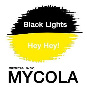 Black Lights / Hey Hey!