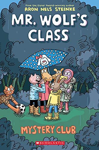 Steinke, A: Mystery Club (Mr. Wolf's Class #2)