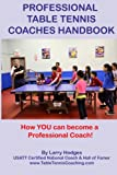 Professional Table Tennis Coaches Handbook - Larry Hodges