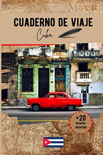 Cuaderno de viaje Cuba: Un práctico cuaderno de viaje para preparar y organizar su viaje....