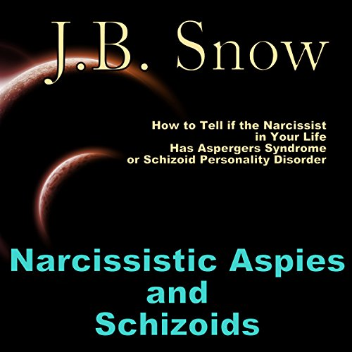 Narcissistic Aspies and Schizoids audiobook cover art