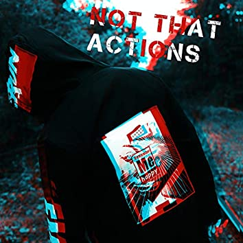 Not That Actions