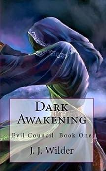 Dark Awakening (Evil Council Book 1) by [J. J. Wilder]
