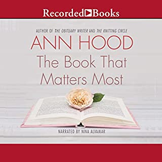 The Book That Matters Most                   By:                                                                                                                                 Ann Hood                               Narrated by:                                                                                                                                 Nina Alvamar                      Length: 9 hrs and 21 mins     420 ratings     Overall 4.1