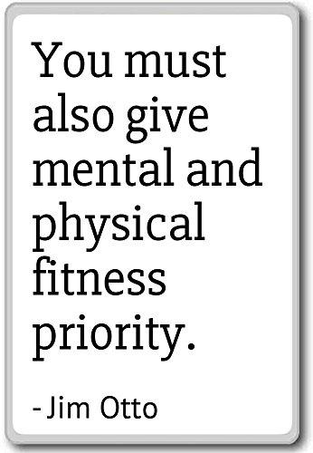 Je moet ook mentale en fysieke fitness pri. - Jim Otto - citaten koelkast magneet