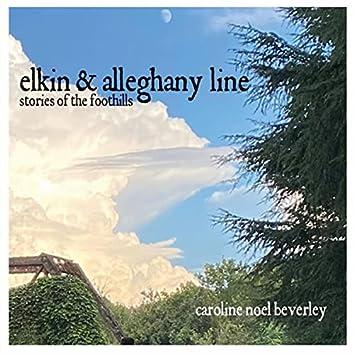 Elkin & Alleghany Line (Stories of the Foothills)