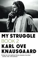 My Struggle: Book 2: A Man in Love (My Struggle, 2)