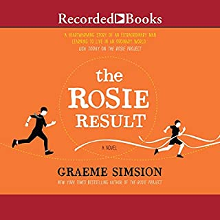 The Rosie Result                   By:                                                                                                                                 Graeme Simsion                               Narrated by:                                                                                                                                 Dan O'Grady                      Length: 10 hrs     Not rated yet     Overall 0.0