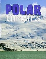 Polar Climates (Focus on Climate Zones)
