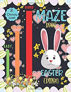 Maze Book Easter Edition 3 Difficulty Levels: EASY,MEDIUM,HARD: Easter Version Of Fun Game for Kids/Adults/Family | Puzzle...