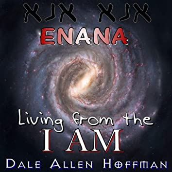 Enana: Living from the I Am
