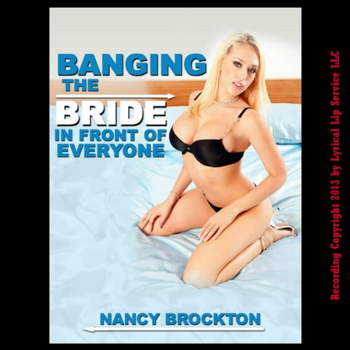 Banging the Bride in Front of Everyone audiobook cover art
