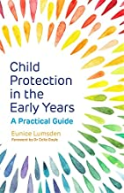 Child Protection in the Early Years: A Practical Guide