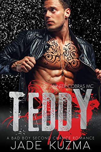 Teddy: A Bad Boy Second Chance Romance (Winter Cobras MC Book 2) (English Edition)