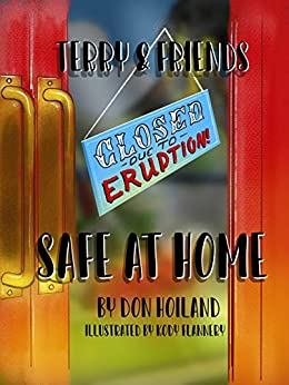 "Terry & Friends: Safe At Home (""T-Rex"" Syndrome Book 3) by [Don Hoiland, Kody Flannery]"