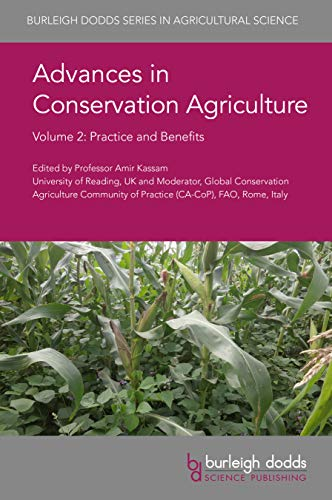 Advances in Conservation Agriculture Volume 2: Practice and Benefits (Burleigh Dodds Series in Agricultural Science Book 62) (English Edition)