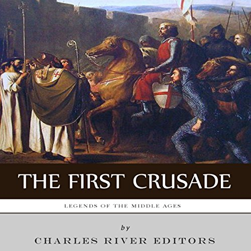 Legends of the Middle Ages: The First Crusade audiobook cover art