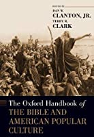 The Oxford Handbook of the Bible and American Popular Culture (Oxford Handbooks)