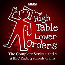 High Table, Lower Orders - The Complete Series 1 And 2