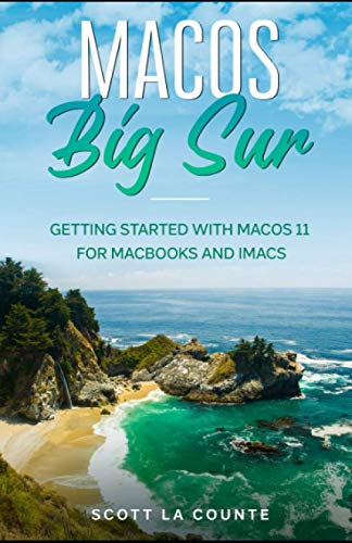 MacOS Big Sur: Getting Started With MacOS 11 For Macbooks and iMacs