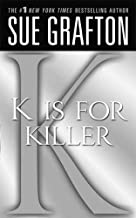 """K"" is for Killer: A Kinsey Millhone Novel"