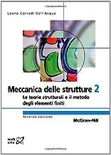 Meccanica delle strutture 2 Seconda Edizione: Le teorie strutturali e il metodo degli elementi finiti (Italian Edition)