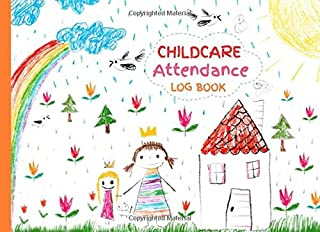 Childcare Attendance Log Book: Cute Sign In Out Tracker with Name, Phone Number, Time and Parent Signature Space for Daycare, Nursery and Childminder, Cover with House, Rainbow and Stick Figures