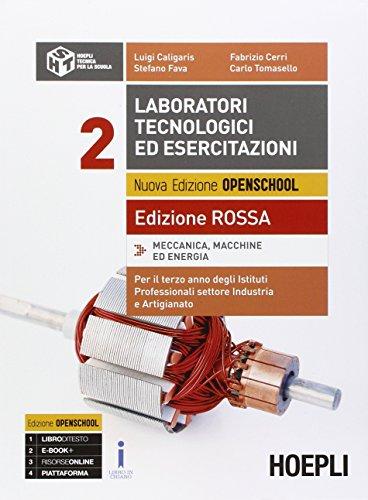 Laboratori tecnologici ed esercitazioni. Ediz. rossa. Per gli Ist. professionali per l'industria e l'artigianato. Con e-book. Con espansione online (Vol. 2)
