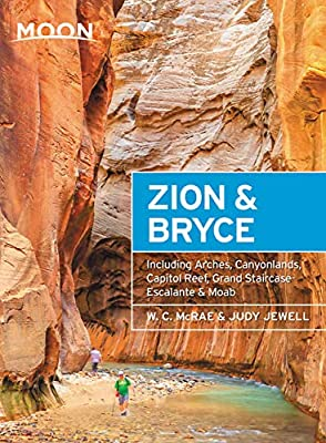 Moon Zion & Bryce: With Arches, Canyonlands, Capitol Reef, Grand Staircase-Escalante & Moab (Travel Guide) from Moon Travel