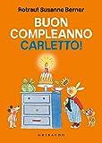 Buon compleanno Carletto! Ediz. illustrata