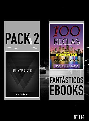 El Cruce & 100 Reglas paras Aumentar tu Productividad: Pack 2 Fantásticos ebooks, nº 114