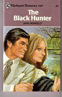The Black Hunter (Harlequin Romance, 2187)