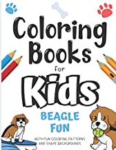 Coloring Books For Kids Beagle Fun With Fun Coloring Patterns And Shape Backgrounds: Fun Creative Color Book and Imagination Inspiring Dog Designs for ... for Mindfulness and Keeping Children Busy.