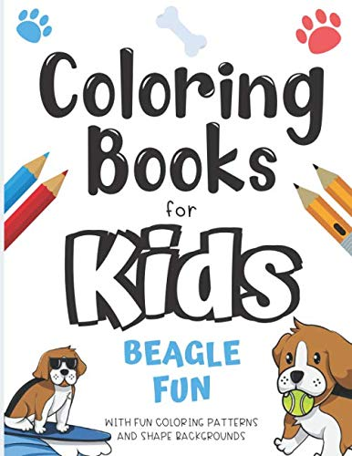 Coloring Books For Kids Beagle Fun With Fun Coloring Patterns And Shape Backgrounds: Fun Creative Co