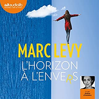 L'Horizon à l'envers                   By:                                                                                                                                 Marc Levy                               Narrated by:                                                                                                                                 Audrey D'Hulstère                      Length: 9 hrs and 47 mins     21 ratings     Overall 4.4