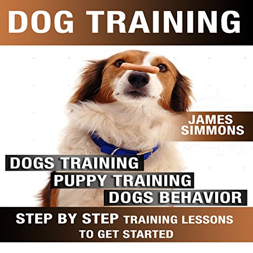 Dog Training: Step-by-Step Training Lessons to Get Started audiobook cover art