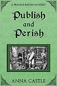 Publish and Perish (A Francis Bacon Mystery Book 4)