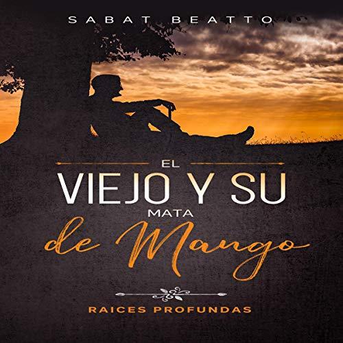 El Viejo y Su Mata de Mango [The Old Man and His Mango Bush] Titelbild