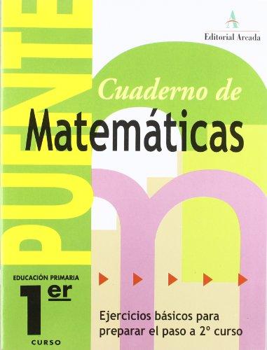Cuaderno De Matemáticas. Puente 1er Curso Primaria. Ejercicios Básicos Para Preparar El Paso A 2º Curso - 9788478874491