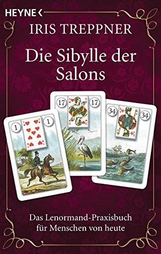 Die Sibylle der Salons: Das Lenormand-Praxisbuch für Menschen von heute