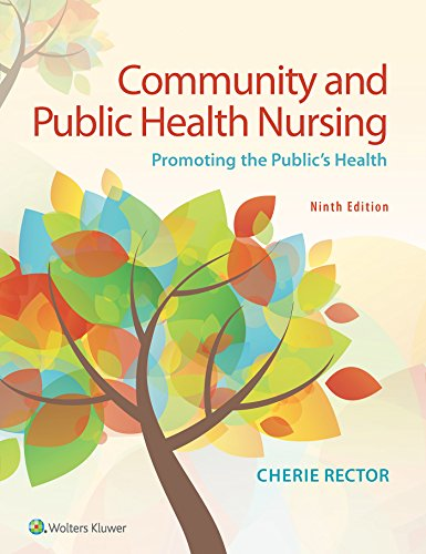 Compare Textbook Prices for Community and Public Health Nursing Promoting the Public's Health 9 Edition ISBN 9781496349828 by Rector PhD  RN-C, Cherie