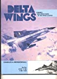 Delta wings: Convair's high-speed planes of the fifties & sixties