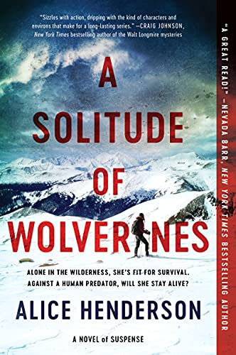 Compare Textbook Prices for A Solitude of Wolverines: A Novel of Suspense Alex Carter Series, 1  ISBN 9780062982087 by Henderson, Alice