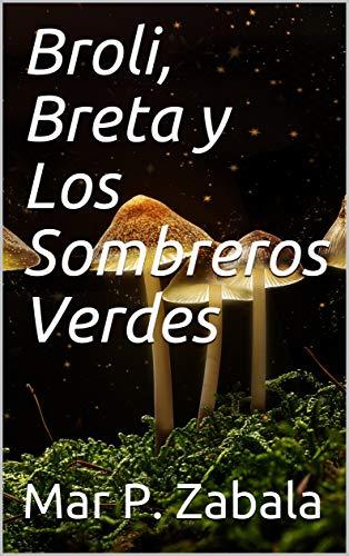 Broli, Breta y Los Sombreros Verdes