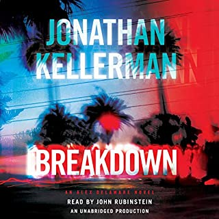 Breakdown     An Alex Delaware Novel              By:                                                                                                                                 Jonathan Kellerman                               Narrated by:                                                                                                                                 John Rubinstein                      Length: 12 hrs and 9 mins     1,338 ratings     Overall 4.3