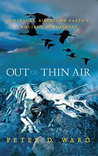 Out of Thin Air: Dinosaurs, Birds, and Earth's Ancient Atmosphere