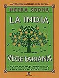 La India vegetariana: Cocina india vegetariana sencilla, rápida y fresca para todos los días (Neo-Cook)