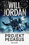 Projekt Pegasus: Thriller (Ryan Drake Series, Band 8) - Will Jordan