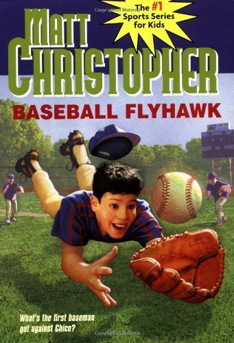 Baseball Flyhawk (Matt Christopher Sports Classics) by Christopher, Matt (1995) Paperback