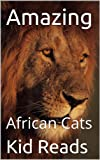 The African Cats: Read And Learn About Wild Cats In Africa (English Edition)